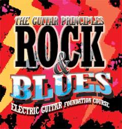Rock & Blues Foundation Course by Guitar Principles