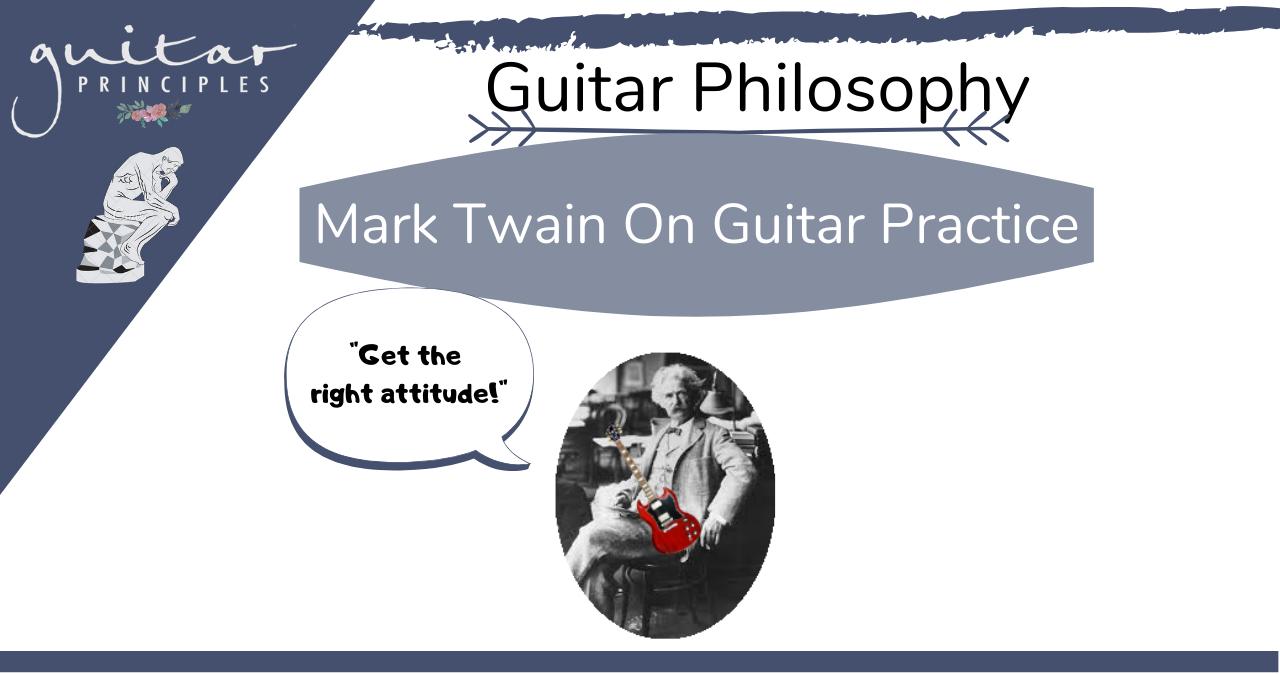 mark twain on guitar practice