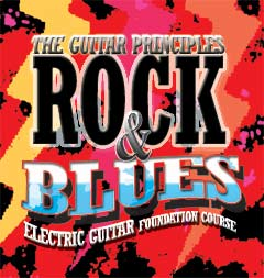 Rock & Blues Foundation Course by Guitar Principles